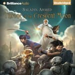 Throne of the Crescent Moon by  Saladin Ahmed audiobook