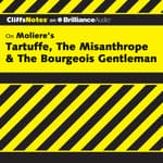 On Moliere's Tartuffe, The Misanthrope, & The Bourgeois Gentleman by  Denis M. Calandra audiobook