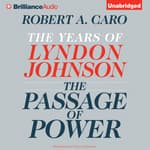 The Passage of Power by  Robert A. Caro audiobook