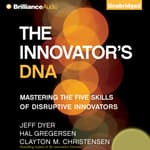 The Innovator's DNA by  Clayton M. Christensen audiobook
