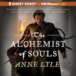 The Alchemist of Souls by  Anne Lyle audiobook