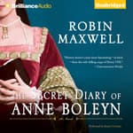 The Secret Diary of Anne Boleyn by  Robin Maxwell audiobook