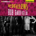 Bedfellows by  Bob Garfield audiobook