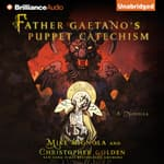 Father Gaetano's Puppet Catechism by  Mike Mignola audiobook