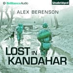 Lost in Kandahar by  Alex Berenson audiobook