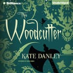 The Woodcutter by  Kate Danley audiobook