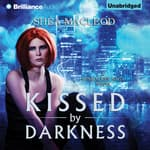 Kissed by Darkness by  Shéa MacLeod audiobook