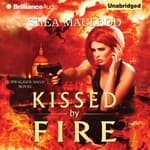 Kissed by Fire by  Shéa MacLeod audiobook