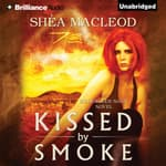 Kissed by Smoke by  Shéa MacLeod audiobook