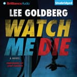 Watch Me Die by  Lee Goldberg audiobook