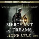 The Merchant of Dreams by  Anne Lyle audiobook