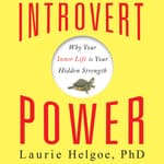Introvert Power by  Laurie Helgoe PhD audiobook