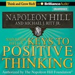 Napoleon Hill's Keys to Positive Thinking by  Michael J. Ritt Jr. audiobook