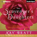 The Scavenger's Daughters by  Kay Bratt audiobook