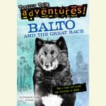 Balto and the Great Race (Totally True Adventures) by  Elizabeth Cody Kimmel audiobook