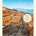 Every Day in Tuscany by  Frances Mayes audiobook
