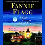 I Still Dream About You by  Fannie Flagg audiobook