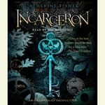 Incarceron by  Catherine Fisher audiobook