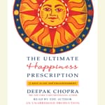The Ultimate Happiness Prescription by  Deepak Chopra audiobook