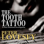 The Tooth Tattoo by  Peter Lovesey audiobook