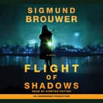 Flight of Shadows by  Sigmund Brouwer audiobook