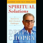 Spiritual Solutions by  Deepak Chopra, M.D. audiobook
