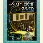 The Sixty-Eight Rooms by  Marianne Malone audiobook