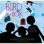 Bird in a Box by  Andrea Davis Pinkney audiobook