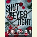 Shut Your Eyes Tight (Dave Gurney, No. 2) by  John Verdon audiobook