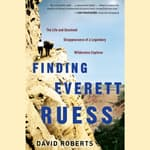 Finding Everett Ruess by  David Roberts audiobook