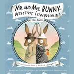Mr. and Mrs. Bunny--Detectives Extraordinaire! by  Polly Horvath audiobook