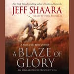 A Blaze of Glory by  Jeffrey M. Shaara audiobook