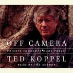 Off Camera by  Ted Koppel audiobook