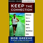 Keep the Connection by  Bob Greene audiobook