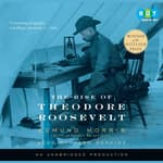 The Rise of Theodore Roosevelt by  Edmund Morris audiobook