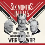 Six Months in 1945 by  Michael Dobbs audiobook