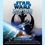 Mercy Kill: Star Wars Legends (X-Wing) by  Aaron Allston audiobook