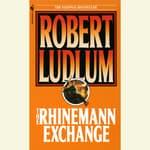 The Rhinemann Exchange by  Robert Ludlum audiobook