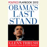 Obama's Last Stand: Playbook 2012 (POLITICO Inside Election 2012) by  Glenn Thrush audiobook