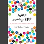 MWF Seeking BFF by  Rachel Bertsche audiobook