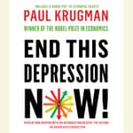 End This Depression Now! by  Paul Krugman audiobook