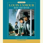 Ride the River by  Louis L'Amour audiobook