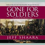 Gone for Soldiers by  Jeff Shaara audiobook