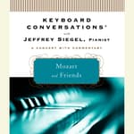 Keyboard Conversations®: Mozart and Friends by  Jeffrey Siegel audiobook