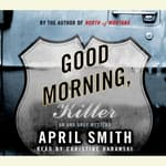 Good Morning, Killer by  April Smith audiobook