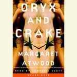 Oryx and Crake by  Margaret Atwood audiobook