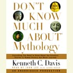 Don't Know Much About Mythology by  Kenneth C. Davis audiobook