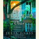 The Whole World Over by  Julia Glass audiobook