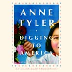 Digging to America by  Anne Tyler audiobook