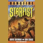 Starfist: Hangfire by  David Sherman audiobook